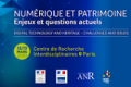 SAVE THE DATE :              SEMINAR Digital Technology and heritage – Challenges and Issues / 12th-13th March 2020, Paris